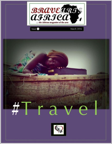 Bravearts Africa, Issue 4: Travel