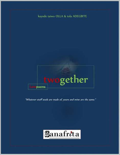 Poetry Chapbook: Twogether, love poems by Kayode Taiwo Olla & Tola Adegbite - May 2016